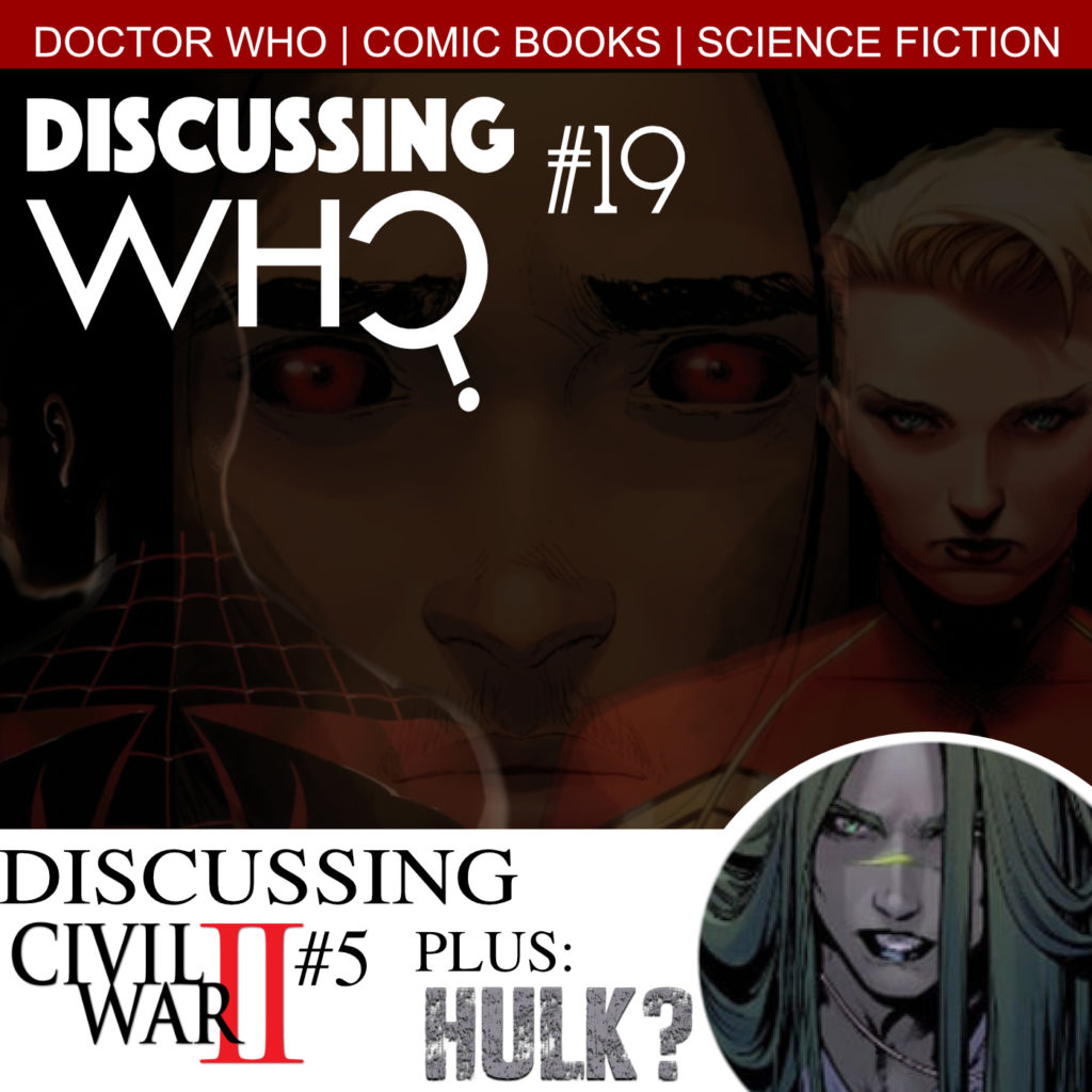 Discussing Who Episode 19, Marvel's Civil War II #5