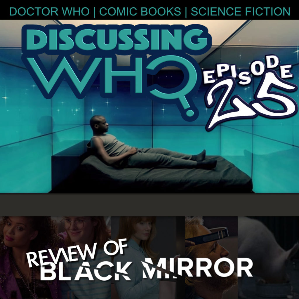 Discussing Who Episode 25 - Review of Black Mirror
