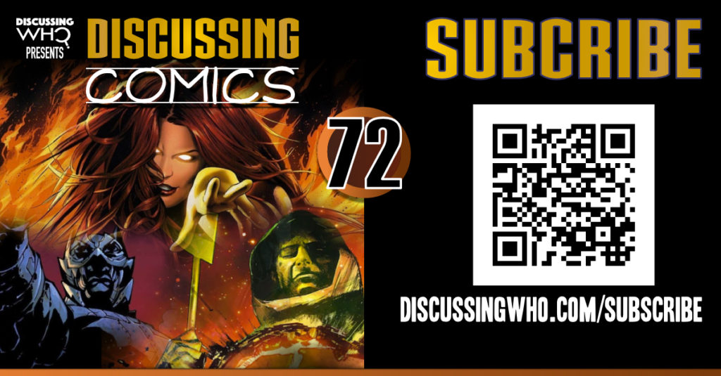 Discussing Who Presents Discussing Comics Episode 72