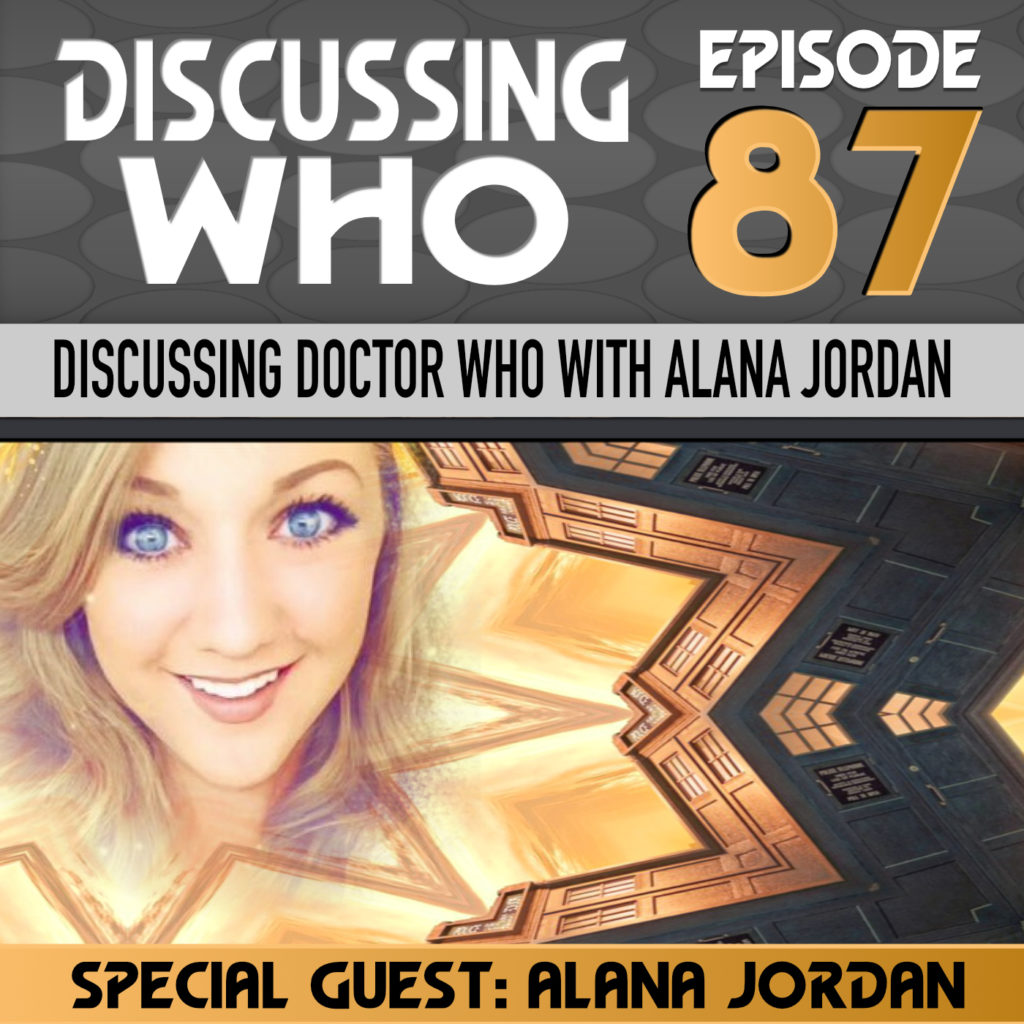 Discussing Doctor Who with Alana Jordan
