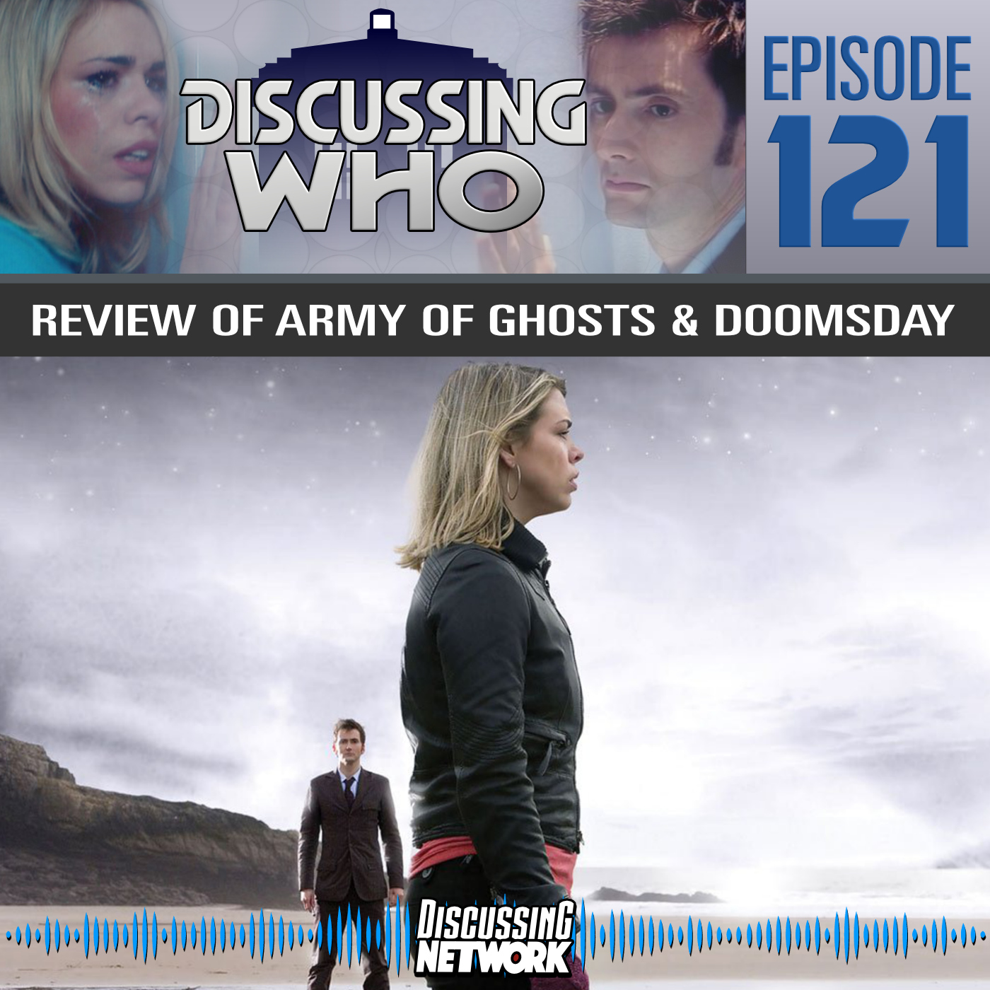Episode 121: Review of Army of Ghosts and Doomsday, Doctor Who