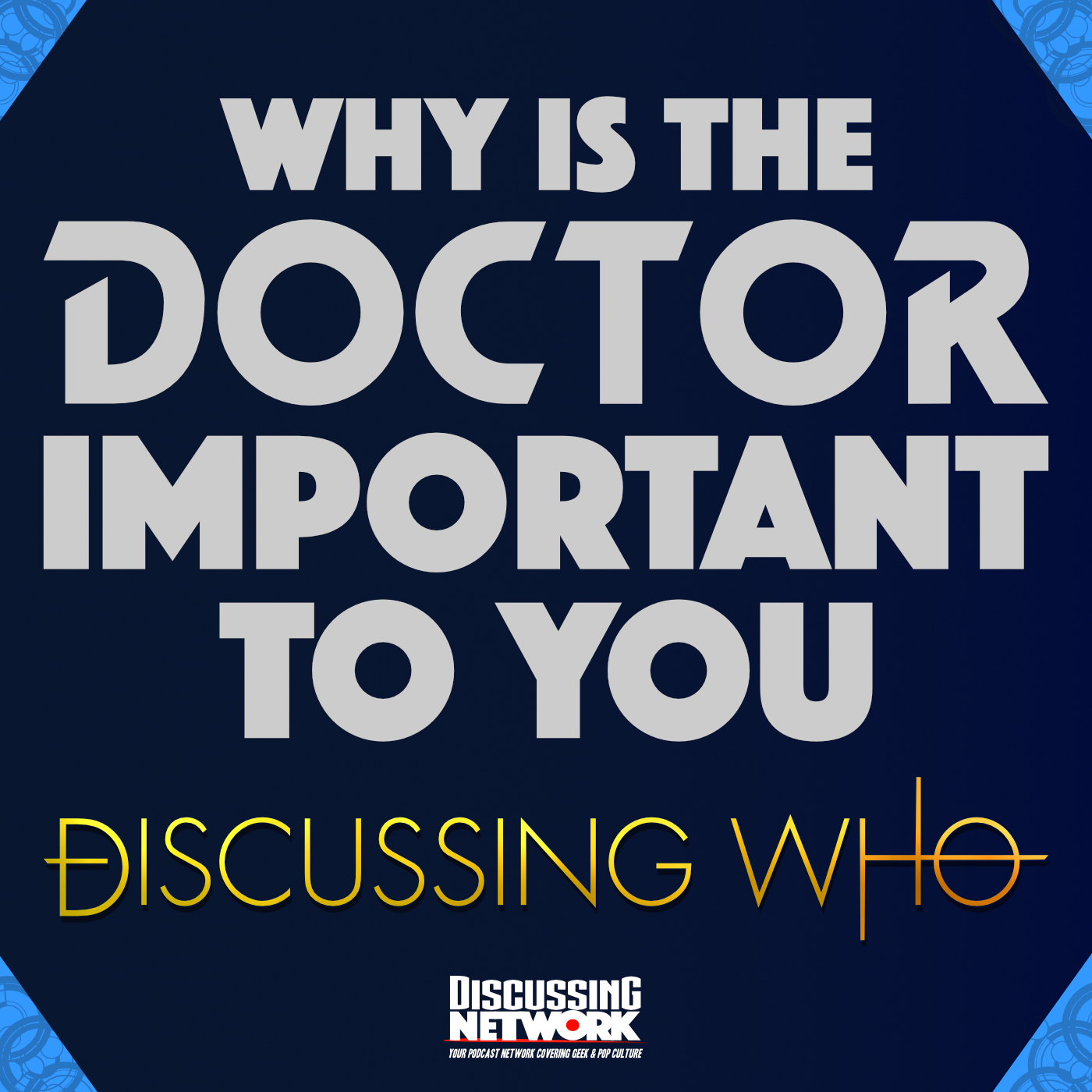 Why is the Doctor Important to You?